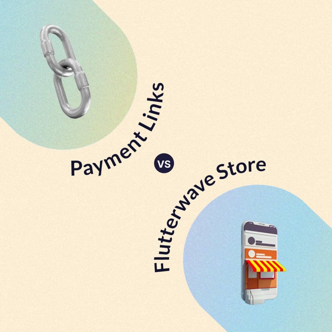 Flutterwave Store vs Flutterwave Payment Link