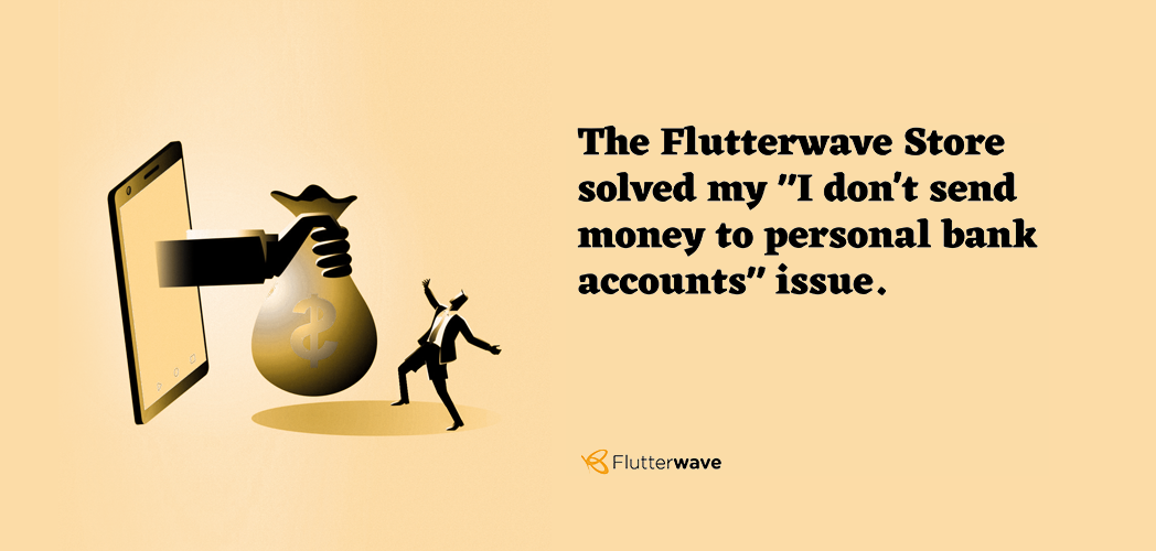 "How I Use Flutterwave: Flutterwave Store as a ""Corporate Bank Account"""
